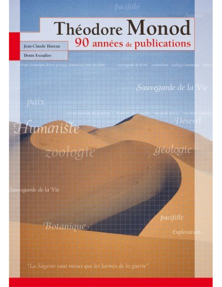 Théodore Monod - 90 années de publications TEMPORAIREMENT INDISPONIBLE