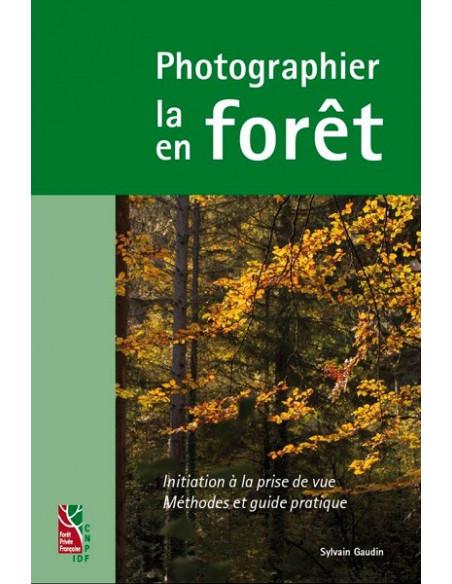 Photographier la forêt - Photographier en forêt