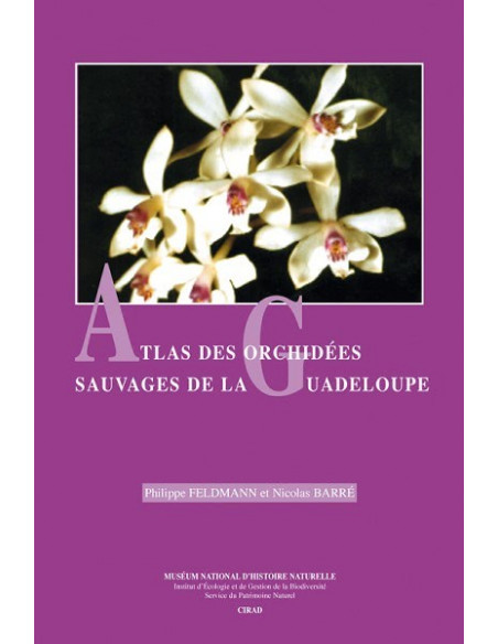 Atlas des Orchidées sauvages de la Guadeloupe