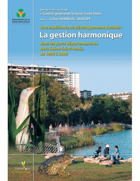 Une expérience de développement durable : la gestion harmonique dans les parcs départementaux de la Seine-Saint-Denis de 1990 à
