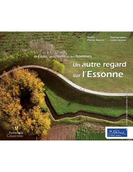 De l'eau, de la Terre et des hommes - Un autre regard sur l'Essonne