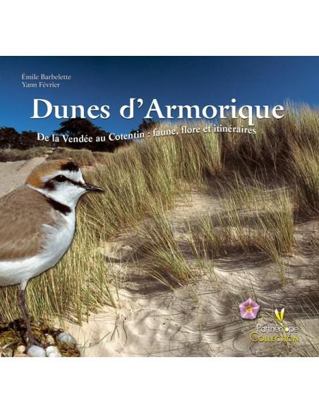 Dunes d'Armorique - De la Vendée au Cotentin : faune, flore et itinéraires