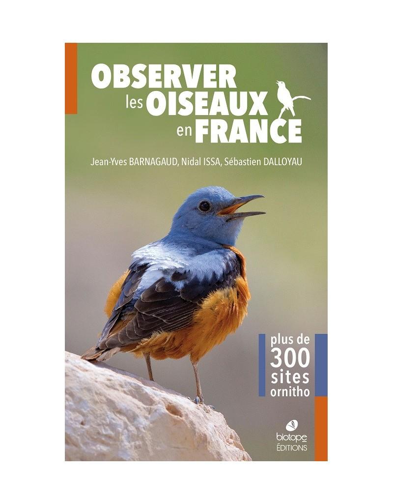 OBSERVER LES OISEAUX EN FRANCE - PLUS DE 300 SITES ORNITHO